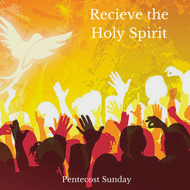 Pentecost Sunday – Receive the Holy Spirit « livingtheword
